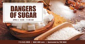 Dangers of Sugar @ The MAC | Manitowish Waters | Wisconsin | United States