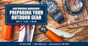 NORTHWOODS WORKSHOP: Preparing Your Outdoor Gear @ The MAC   Manitowish Waters   Wisconsin   United States