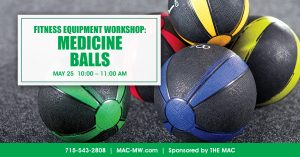 Fitness Equipment Workshop: Medicine Balls @ The MAC   Manitowish Waters   Wisconsin   United States