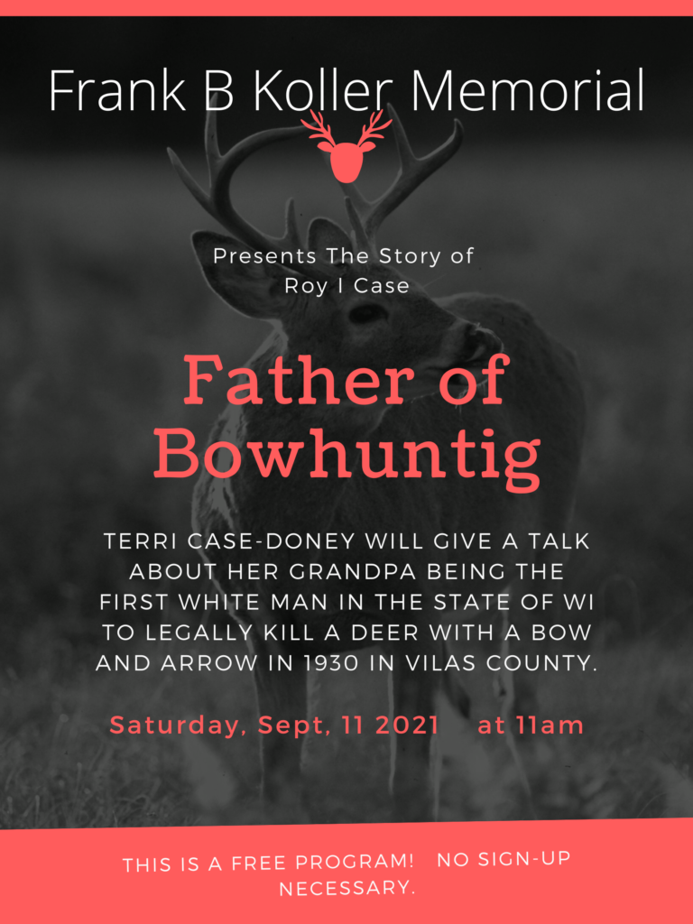 Father of Bowhunting @ Koller Memorial Library | Manitowish Waters | Wisconsin | United States